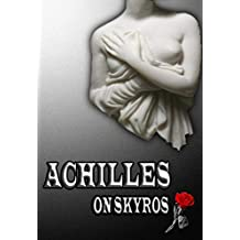 Achilles on Skyros: A Maiden's Journey