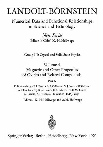 Magnetic and Other Properties of Oxides and Related Compounds/Magnetische und andere Eigenschaften von Oxiden und verwandten Verbindungen b (Volume 4) (English and German Edition)