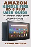 AMAZON KINDLE FIRE HD 8 PLUS USER GUIDE: The