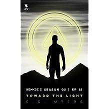 Toward the Light (ReMade Season 2 Episode 12)