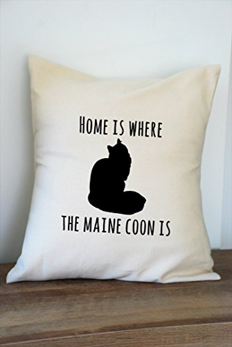 Home is Where the Maine Coon Is Pillow Cover 18x18 Inch
