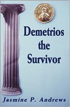 Demetrios the Survivor by Jasmine P. Andrews (2001-05-01)