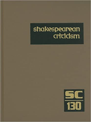 Shakespearean Criticism, Volume 130: Criticism of William Shakespeare's Plays and Poetry, from the First Published Appraisals to Current Evaluations