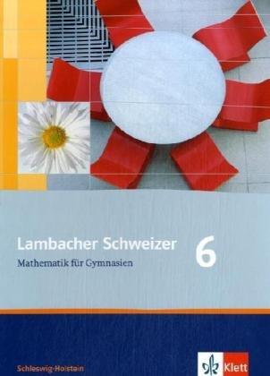 Lambacher Schweizer - Ausgabe für Schleswig-Holstein - Neubearbeitung / Schülerbuch 6. Schuljahr