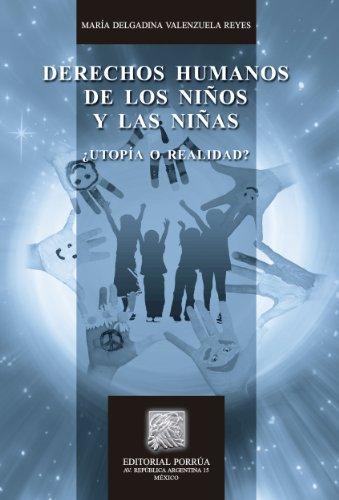 Descargar Libro Derechos Humanos De Los Niños Y Las Niñas: ¿utopía O Realidad? María Delgadina Valenzuela Reyes