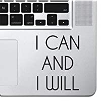 """I Can And I Will Laptop Sticker Decal MacBook Pro Air 13"""" 15"""" 17"""" Keyboard Keypad Mousepad Trackpad Laptop Retro Vintage Inspirational Text Quote iPad Sticker"""