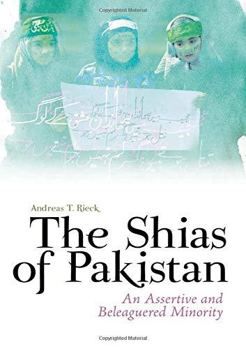 The Shias of Pakistan: An Assertive and Beleaguered Minority