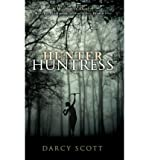 Front cover for the book Hunter Huntress by Darcy Scott