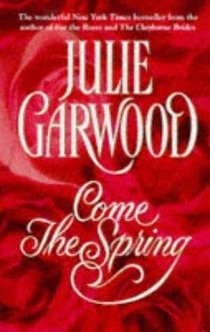 Come the Spring (Clayborne Brothers) by Garwood, Julie (1999) Mass Market Paperback