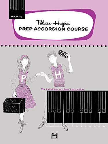 (Palmer-Hughes Prep Accordion Course, Bk 4B: For Individual or Class Instruction (Palmer-Hughes Accordion Course))