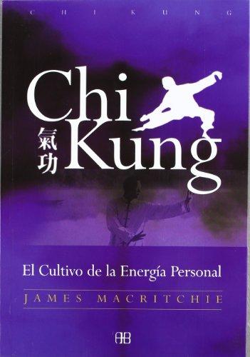 Descargar Libro Chi Kung: El Cultivo De La Energía Personal James Macritchie