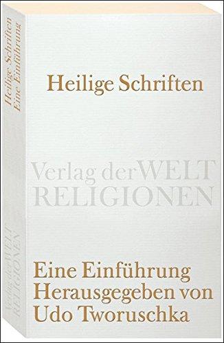 Heilige Schriften: Eine Einführung (Verlag der Weltreligionen)