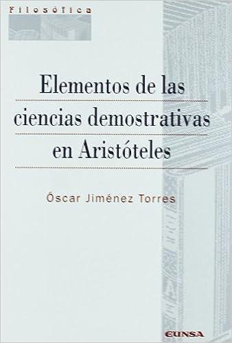 Elementos de Las Ciencias Demostrativas En Aristoteles (Spanish Edition): Óscar Jiménez Torres: 9788431324049: Amazon.com: Books