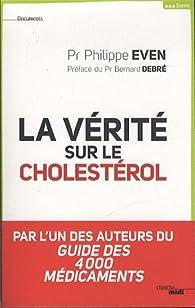 La vérité sur le cholestérol par Philippe Even