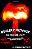 Nuclear Insights: The Cold War Legacy Volume 1: Nuclear Weaponry (An Insider History)