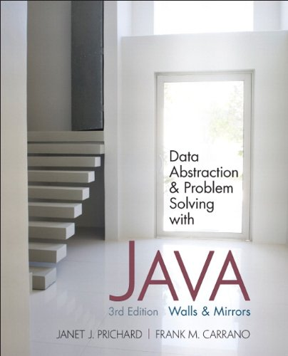 Data Abstraction and Problem Solving with Java: Walls and Mirrors (3rd Edition) by Pearson