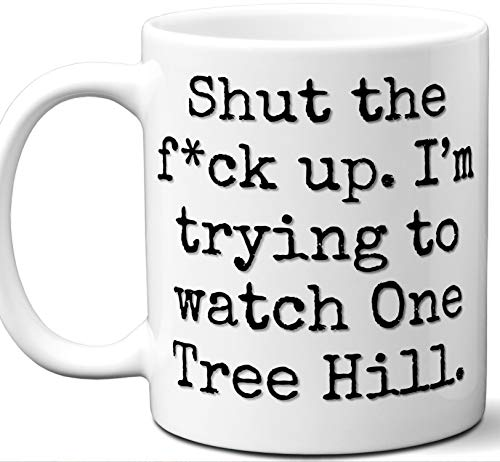 One Tree Hill Gift Mug. Funny Parody TV Show Lover Fan