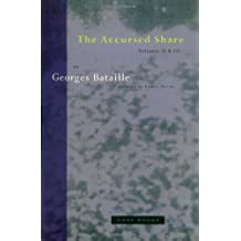 The Accursed Share, Vols. 2 and 3: The History of Eroticism and Sovereignty