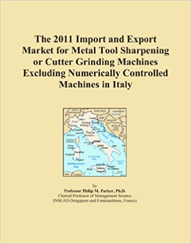 Book The 2011 Import and Export Market for Metal Tool Sharpening or Cutter Grinding Machines Excluding Numerically Controlled Machines in Italy