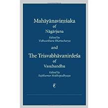 Mahayanavimsaka and the Trisvabhavanirdesa (English, Tibetan, Chinese and Sanskrit Edition)