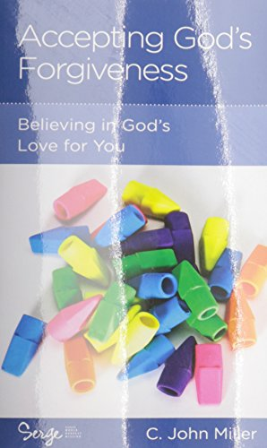 Accepting God's Forgiveness: Believing in God's Love for You