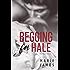 Begging for Hale: Hale Series Book 2