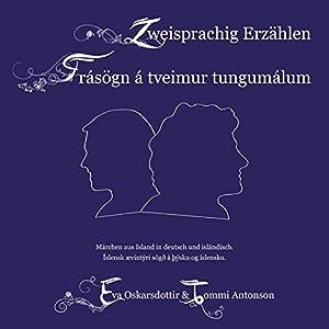 Zweisprachig Erzählen / Frásögn á tveimur tungumálum Hörbuch