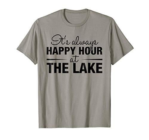 It's Always Happy Hour At The Lake - Boat Cruising T-Shirt (Girl Lake)