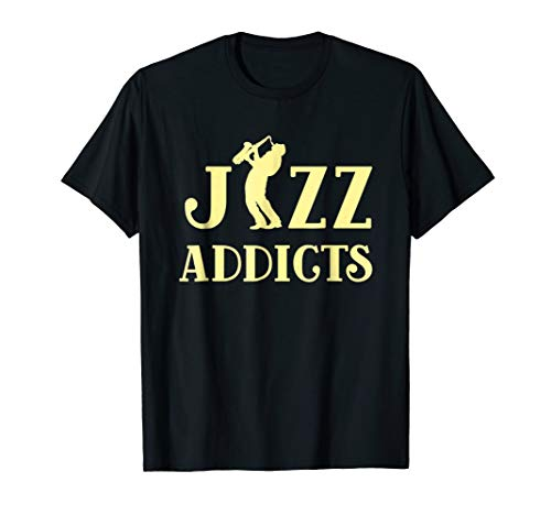 Music Lover- Saxophone Jazz Addicts Tee Shirt