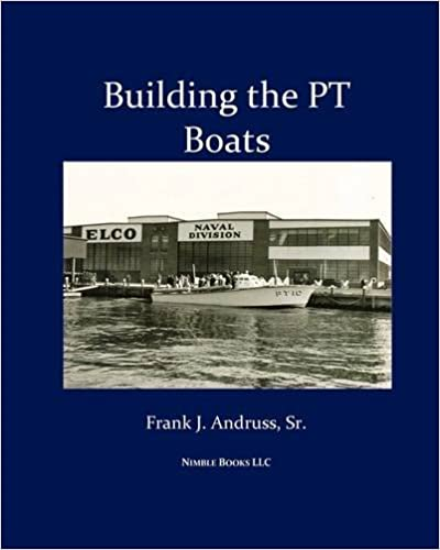 info for b566b 3128d Building the PT Boats  An Illustrated History of U.S. Navy Torpedo Boat  Construction in World War II
