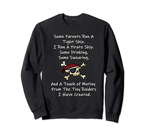 I Run  A Pirate Ship, Funny Mom and Dad Parent kids Sweatshirt