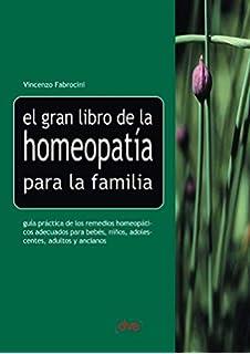 El gran libro de la homeopatía para la familia (Spanish Edition)