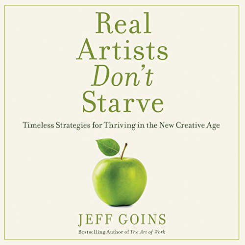 HarperCollins Leadership Real Artists Don't Starve: Timeless Strategies for Thriving in the New Creative Age price tips cheap