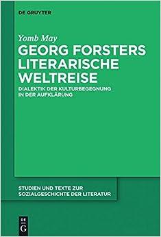 Book Georg Forsters Literarische Weltreise: Dialektik Der Kulturbegegnung in Der Aufklarung (Studien Und Texte Zur Sozialgeschichte der Literatur)