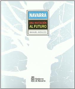 Hardcover Navarra (Una Invitación al Futuro) [Spanish] Book