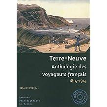 Terre-Neuve: Anthologie des voyageurs français, 1814-1914 (Mémoire commune) (French Edition)