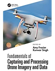 Fundamentals of Capturing and Processing Drone Imagery and Data