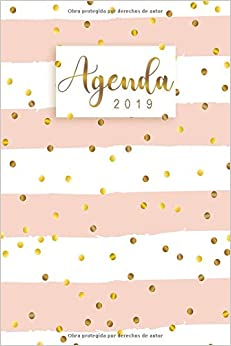 Agenda 2019: Organiza Tu Día - Agenda Semanal 12 Meses - Enero A Diciembre 2019 por Felissa epub
