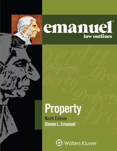 Emanuel Law Outlines for Property
