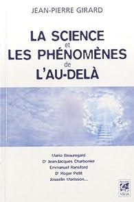 La science et les phénomènes de l'au-delà par Jean-Pierre Girard