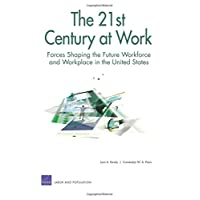 The 21st Century at Work: Forces Shaping the Future Workforce and Workplace in the United States