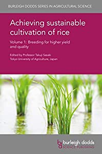 Achieving sustainable cultivation of rice Volume 1: Breeding for higher yield and quality (Burleigh Dodds Series in Agricultural Science Book 3)