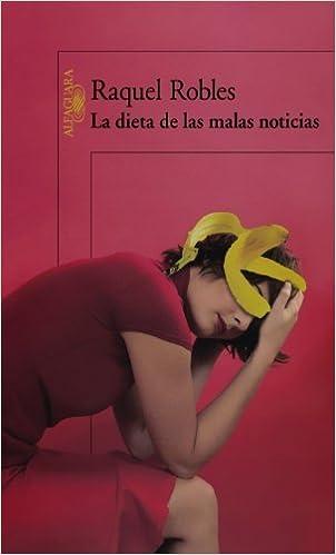 La dieta de las malas noticias (Spanish Edition): Raquel Robles ...