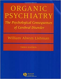Organic Psychiatry: The Psychological Consequences Of Cerebral Disorder por W.a. Lishman epub