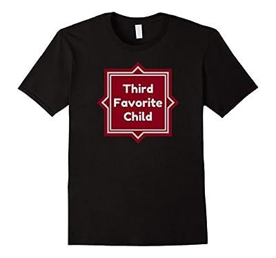 Funny t-shirt Third Favorite Child Tshirt