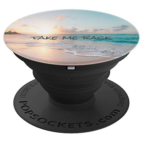 Hawaii, Beach, Travel, Take Me Back To The Beach - PopSockets Grip and Stand for Phones and Tablets -