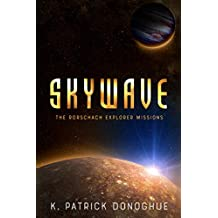 Skywave (The Rorschach Explorer Missions Book 1)