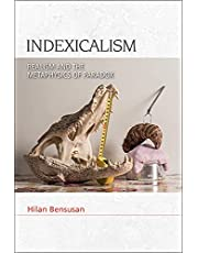Indexicalism: Realism and the Metaphysics of Paradox