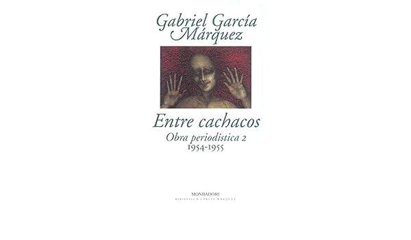 Entre cachacos: Obra periodística, 2 (1954-1955)