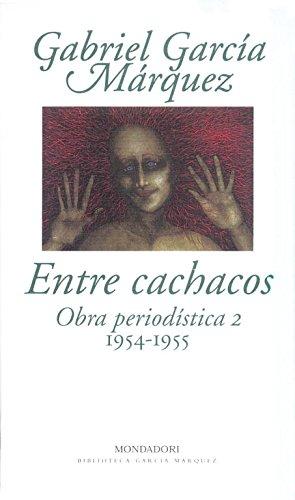Descargar Libro Entre Cachacos: Obra Periodística, 2 Gabriel Garcia Marquez